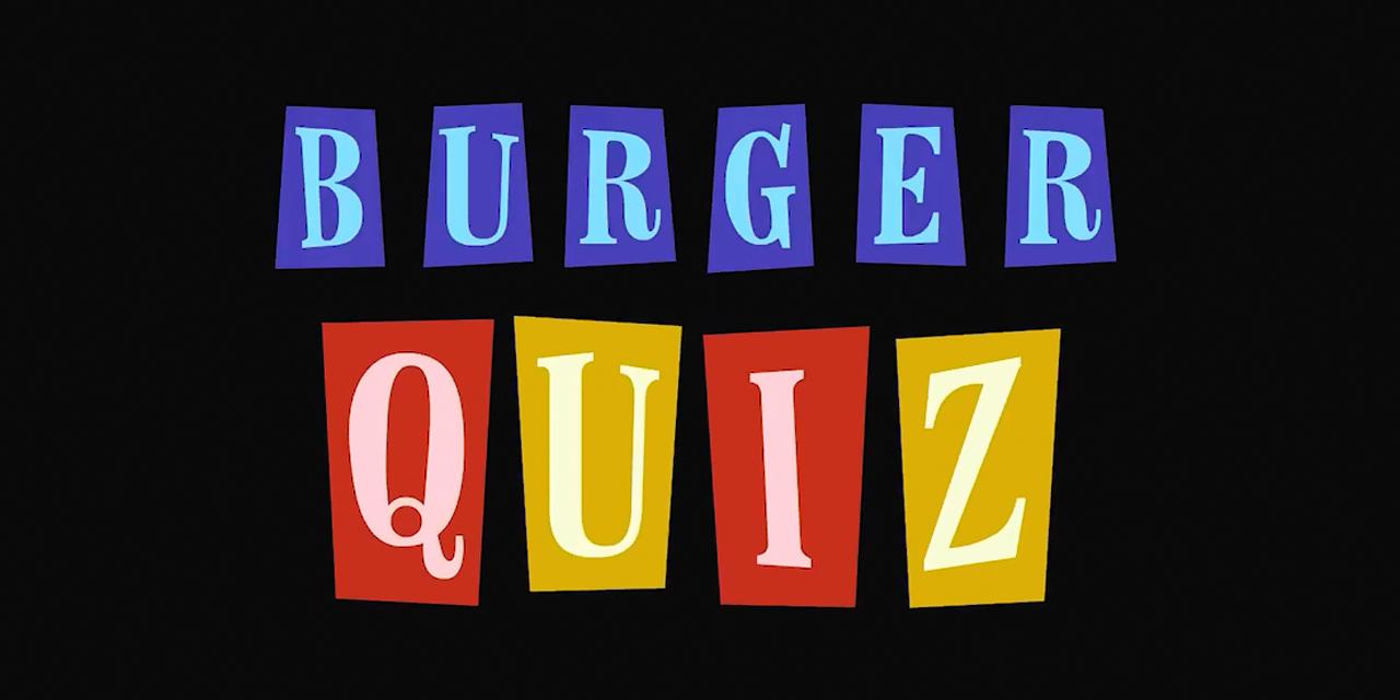 Le retour de Burger Quiz